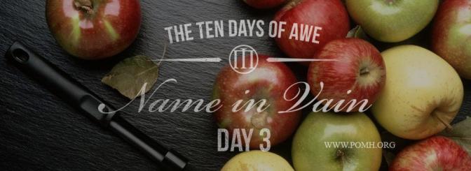 TEN DAYS OF AWE- DAY 3