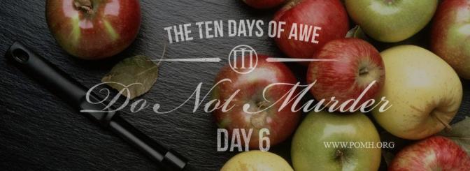 TEN DAYS OF AWE- DAY 6